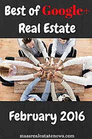 Top Real Estate Round-Up Articles | Top Google Plus Real Estate Articles February 2016