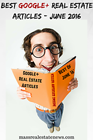 Top Real Estate Round-Up Articles | Best of Google+ Real Estate June 2016