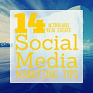 14 Actionable Social Media Marketing Tips For Realtors