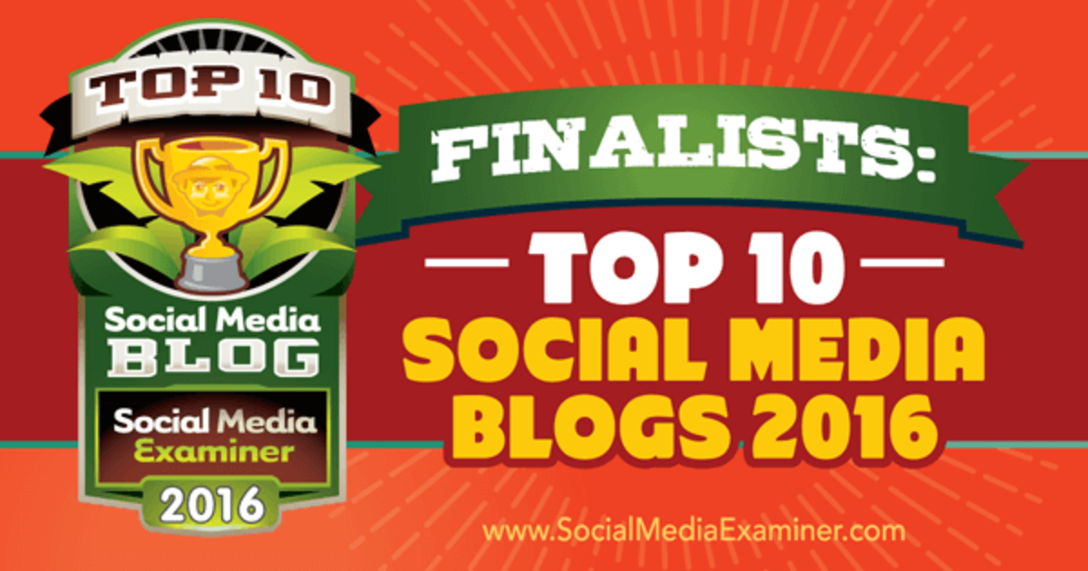 Finalists: Top 10 Social Media Blogs 2016 by Social Media Examiner