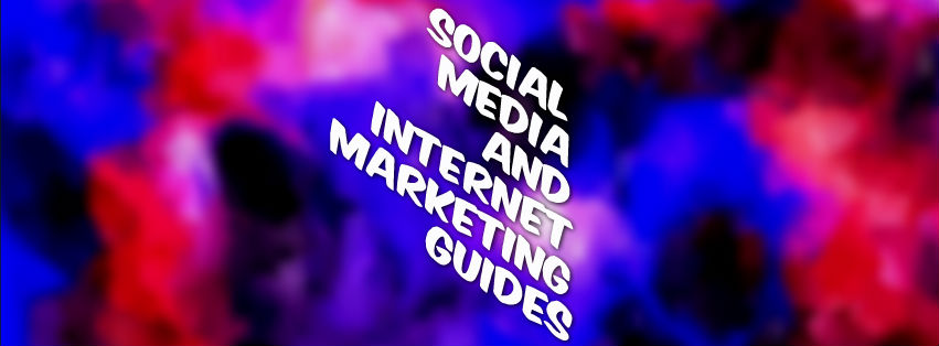 Social Media & Internet Marketing Guides