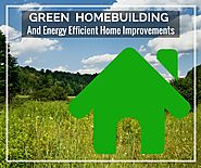 Top 7 Home Maintenance Articles | Green Home Building is Gaining Momentum