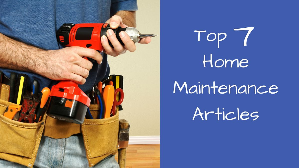 Headline for Top 7 Home Maintenance Articles