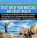 How To Pay Off Your Mortgage Faster - Discover how to pay off your mortgage faster with The UnCanadian Way To Get Rid...