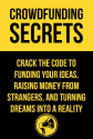 Crowd Funding for Authors | Crowdfunding Secrets: Tips, Tricks and Secrets To Funding Your Dreams (Quick and Easy Guides)