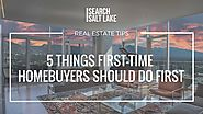 10 Incredibly Helpful Blogs For Home Buyers | 5 Things First-Time Home Buyers Should Do First -