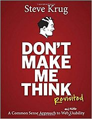 Don't Make Me Think, Revisited: A Common Sense Approach to Web Usability (3rd Edition) (Voices That Matter) 3rd Edition