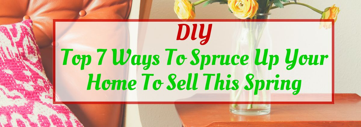 Headline for DIY Top 7 Blogs To Spruce Up Your Home To Sell This Spring
