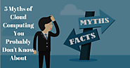 All About Web and Domain Hosting | 5 Myths of Cloud Computing You Probably Don't Know About