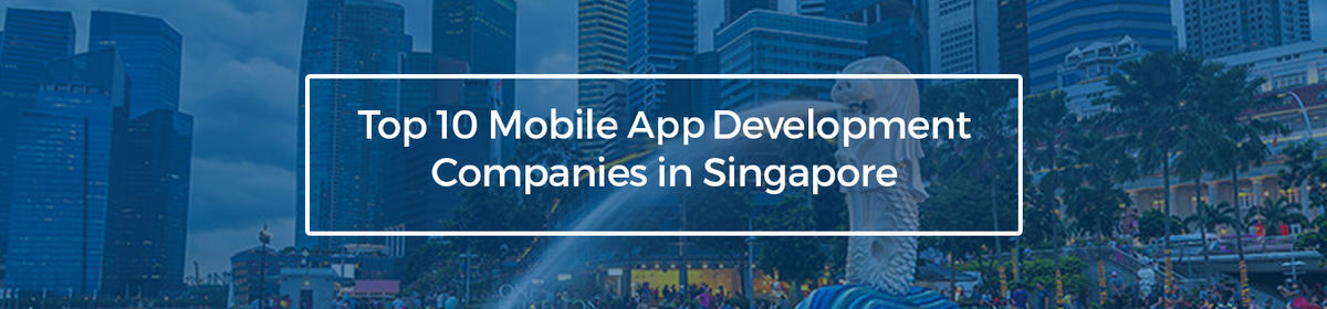 Headline for Top 10 Mobile App Development Companies in Singapore
