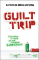 How to Use Guilt As a Marketing Strategy - Research | Guilt Trip: From Fear to Guilt on the Green Bandwagon: Alex Hesz, Bambos Neophytou