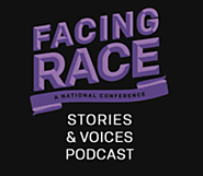 Podcasts Made by Nonprofit Organizations and Government Agencies (that aren't media focused) | Facing Race: Stories & Voices