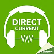 Podcasts Made by Nonprofit Organizations and Government Agencies (that aren't media focused) | Direct Current - An Energy.gov Podcast | Department of Energy