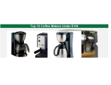 Top 10 Coffee Makers Under $100 - Best Coffee Maker Reviews | Top 10 Coffee Makers Under $100