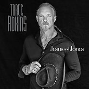 #10 Trace Adkins - Jesus And Jones (Down 4 Spots)
