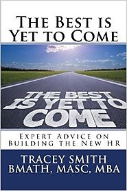 The Best is Yet to Come: Expert Advice on Building the New HR Paperback – August 22, 2016