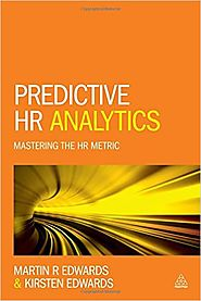 Predictive HR Analytics: Mastering the HR Metric Paperback – 3 Mar 2016