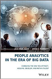 People Analytics in the Era of Big Data: Changing the Way You Attract, Acquire, Develop, and Retain Talent Hardcover ...