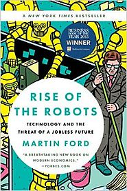 Rise of the Robots: Technology and the Threat of a Jobless Future Paperback – July 12, 2016