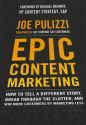 Epic Content Marketing by Joe Pulizzi | Global Copywriting - How to Be Epic With Your Content Marketing