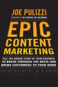 Epic Content Marketing by Joe Pulizzi | How To Create Epic Content Marketing