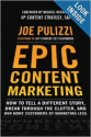 Epic Content Marketing by Joe Pulizzi | Epic Content Marketing: available now | Kranz Communications | B2B Content and Copywriting