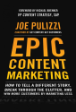 Epic Content Marketing by Joe Pulizzi | Interview with @JoePulizzi: Why Your Content Marketing Must Be Epic