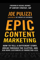 Epic Content Marketing by Joe Pulizzi | Podcast Interview with Joe Pulizzi on Telling a Different Story with Epic Content Marketing