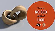 There is No SEO Without UXO