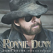 #19 Ronnie Dunn - Damn Drunk (DEBUT)