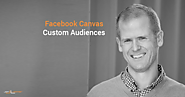Facebook Canvas Custom Audiences: How to Create - Jon Loomer Digital