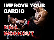 Best Cardio MMA Workouts | How to Improve Your Cardio: MMA Workout