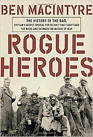 Best Nonfiction Books Coming Out in October 2016 | Rogue Heroes: The History of the SAS, Britain's Secret Special Forces Unit That Sabotaged the Nazis and Changed the N...