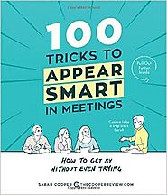 Best Nonfiction Books Coming Out in October 2016 | 100 Tricks to Appear Smart in Meetings: How to Get By Without Even Trying Paperback – October 4, 2016