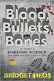 Best Nonfiction Books Coming Out in October 2016 | Blood, Bullets, and Bones: The Story of Forensic Science from Sherlock Holmes to DNA Hardcover – October 4, 2016