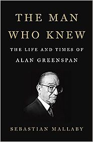 Best Nonfiction Books Coming Out in October 2016 | The Man Who Knew: The Life and Times of Alan Greenspan Hardcover – October 11, 2016
