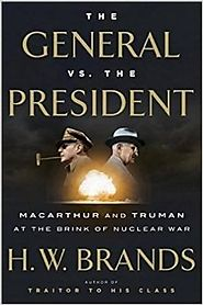 Best Nonfiction Books Coming Out in October 2016 | The General vs. the President: MacArthur and Truman at the Brink of Nuclear War Hardcover – October 11, 2016