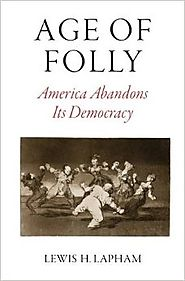 Best Nonfiction Books Coming Out in October 2016 | Age of Folly: America Abandons Its Democracy Hardcover – October 11, 2016