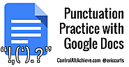 Creating Punctuation Practice Activities with Google Docs