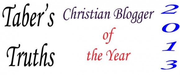 Taber's Truths Christian Blog Of The Year 2013