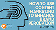 How to Use Content Marketing to Enhance Brand Perception