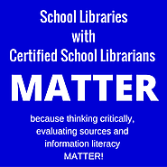 School Libraries with Certified School Librarians MATTER!