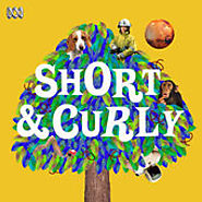 Podcasts for Children | Short and Curly by ABC First Run on iTunes