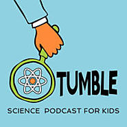 Podcasts for Children | Tumble Science Podcast for Kids by Tumble Media / Wondery on iTunes