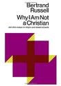 25 Books Every Christian Should Read | Why I Am Not a Christian and Other Essays on Religion and Related Subjects: Bertrand Russell, Paul Edwards: 978067120...