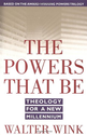 25 Books Every Christian Should Read | The Powers That Be: Theology for a New Millennium: Walter Wink: 9780385487528: Amazon.com: Books