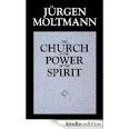 Amazon.com: The Church in the Power of the Spirit: A Contribution to Messianic Ecclesiology eBook: Jurgen Moltmann: K...