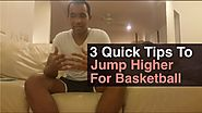 How To Jump Higher For Basketball: 3 Tips To Increase Your Vertical Jump | How To Jump Higher For Basketball: 3 Tips To Increase Your Vertical Jump