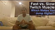What is the difference between fast & slow twitch muscle? | Fast & Slow Twitch Muscle: The Science Behind How To Jump Higher