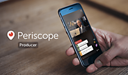 Periscope Producer Now Available To All On Mobile And Web